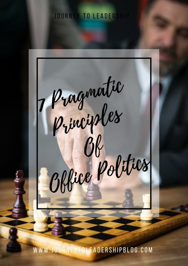 7 Pragmatic Principles Of Office Politics